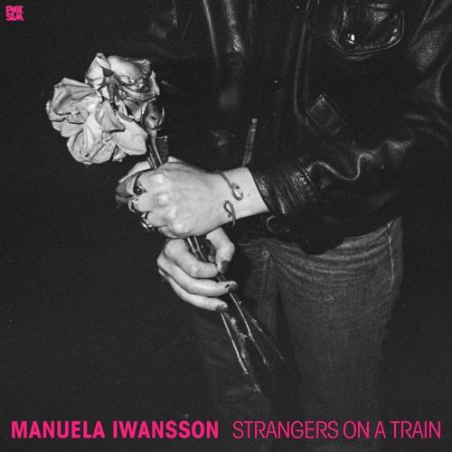 "Manuela Iwansson - ""Strangers on a Train"""