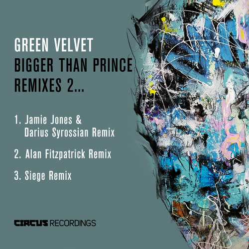 Green Velvet - Bigger Than Prince (Jamie Jones & Darius Syrossian 2019 Remix) [Circus Recordings]
