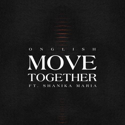 Move Together ft. Shanika Maria