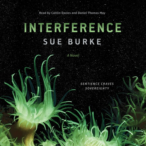 Interference by Sue Burke, audiobook excerpt