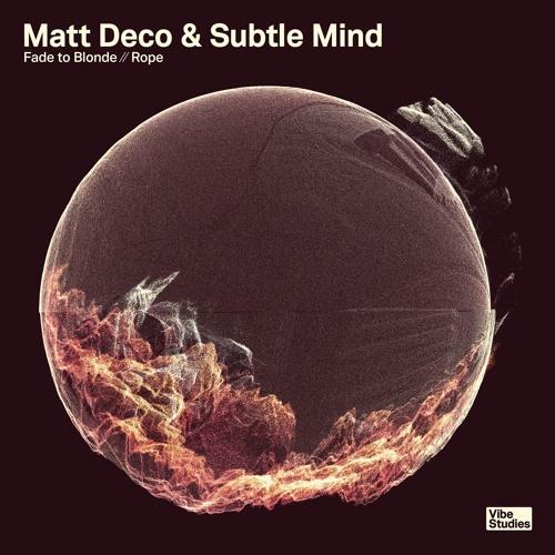 Matt Deco & Subtle Mind - Fade to Blonde