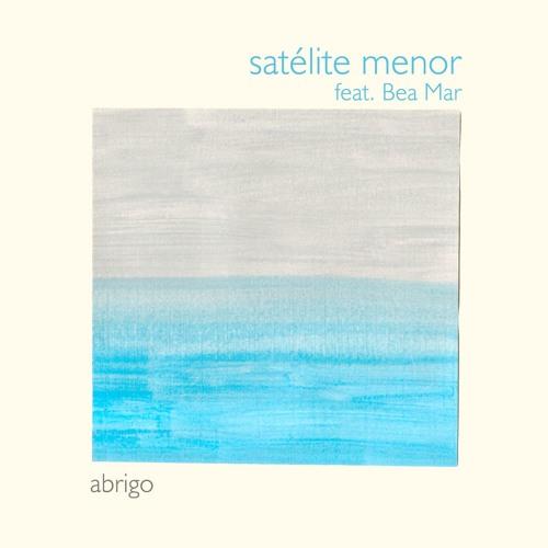 SATÉLITE MENOR - Abrigo (feat. Bea Mar)