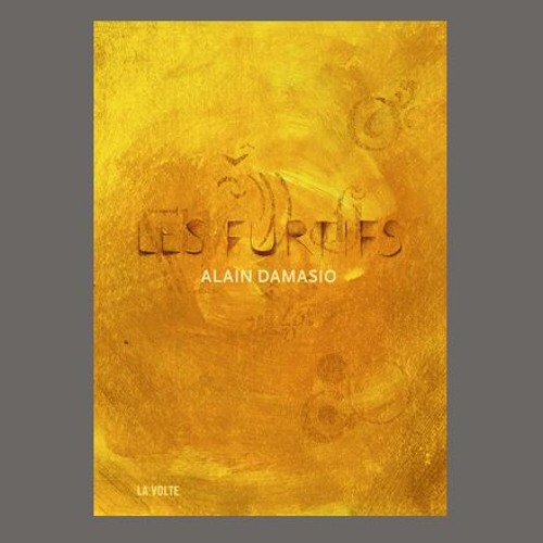 """Alain Damasio, """"Les furtifs"""", éd. La Volte"""