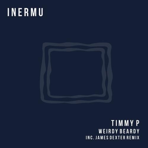 Timmy P - Weirdy Beardy (James Dexter Remix)