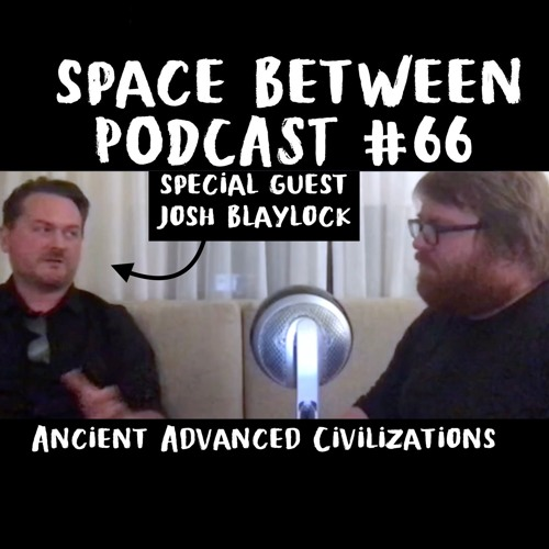 066 Ancient Advanced Civilizations W Josh Blaylock By Space Between Podcast On Soundcloud Hear The World S Sounds 640 x 960 jpeg 93 кб. soundcloud
