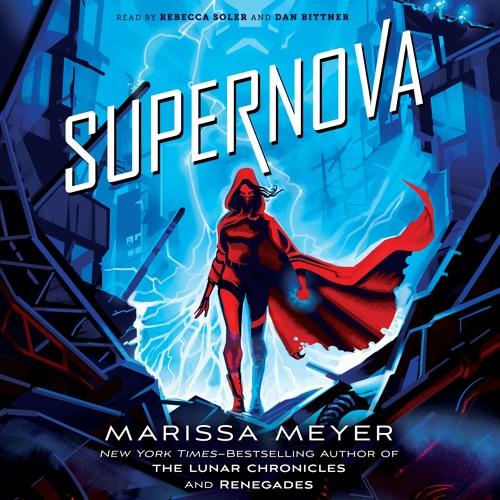 Supernova by Marissa Meyer, audiobook excerpt