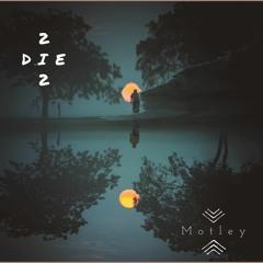 2 DIE 2 (Prod.ti.munnii)