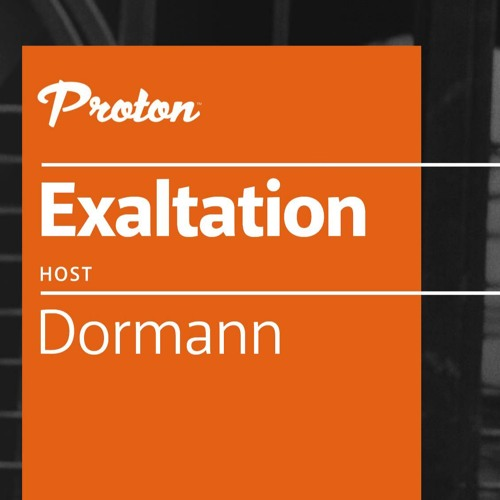 Exaltation | Proton Radio (2019-10-20) by Dormann