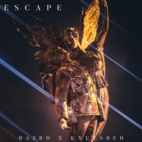 HAZRD x KNUTSHED - Escape