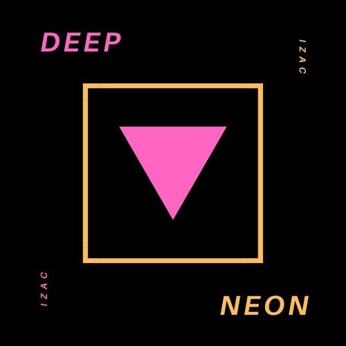 Deep Neon - Izac