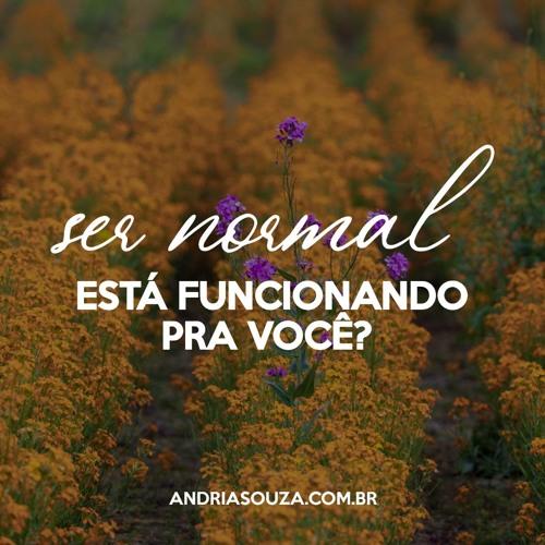 Ser normal está funcionando pra você?