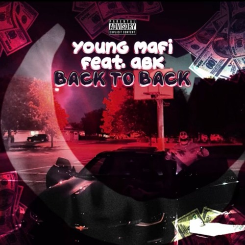 Young Mafi- Back To Back (feat. ABK) (Prod. by Reuel StopPlayin)