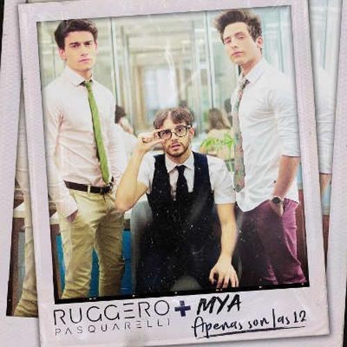 Ruggero Pasquarelli Ft. MYA - Apenas Son Las 12