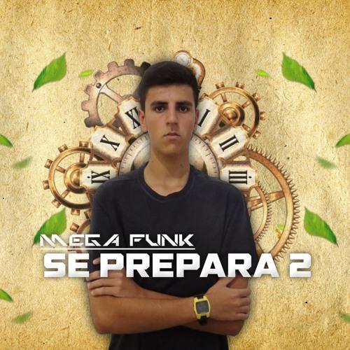 ∆ MEGA FUNK - SE PREPARA 2 + (DJGregório) {2k19}  ∆