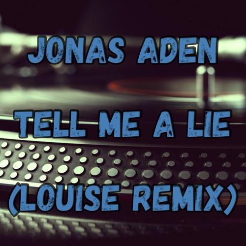 Jonas Aden - Tell Me A Lie (LouisE Remix)