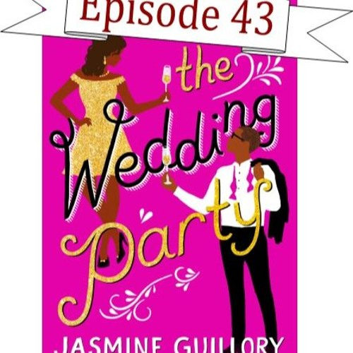 43 - The Wedding Party by Jasmine Guillory