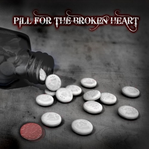 Pill For The Broken Heart