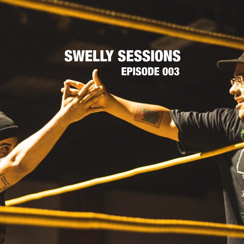 Swelly Sessions Episode 003