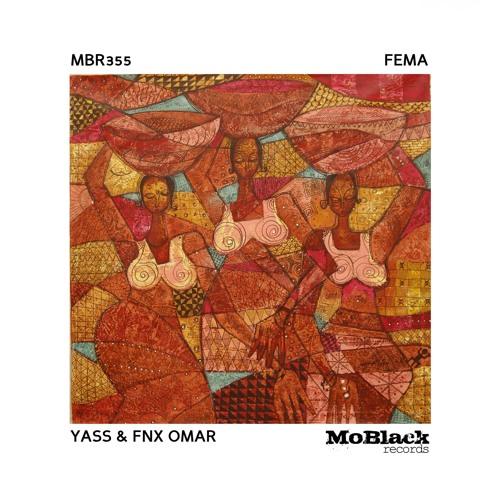 Yass, Fnx Omar - Fema *Preview [MoBlack Records]