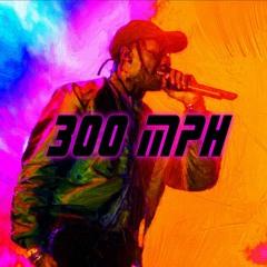 """""""300MPH"""" - Travis Scott x Future  x Gunna Type Beat"""