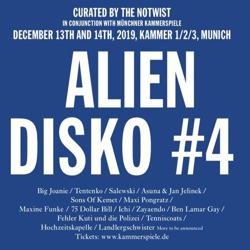 Alien Disko #4: Curated By The Notwist & Kammerspiele Munich Dec 13th & 14th 2019