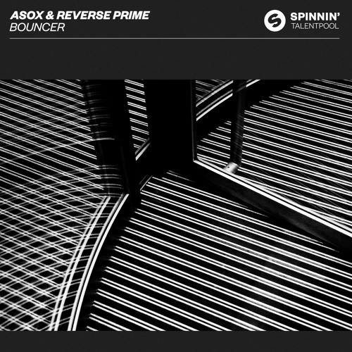 ASOX & Reverse Prime - Bouncer [OUT NOW]