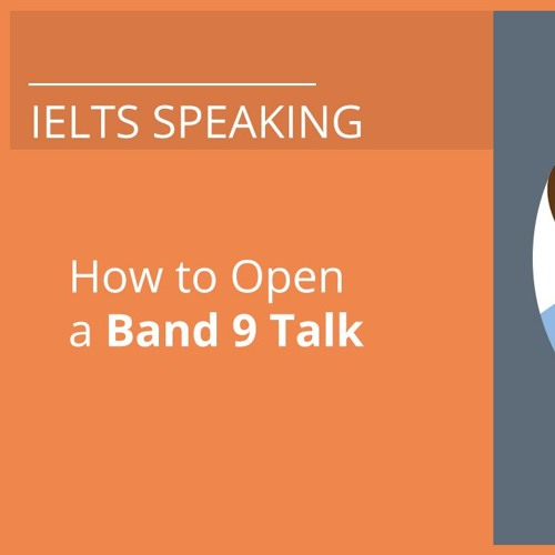 Speaking Part Two Get a 'Band 9' Score  tips