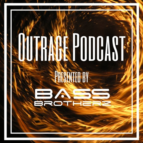 Outrage EP.014 | Presented by Bass Brotherz *SPECIAL GUESTMIX BY DJ YYTZI*