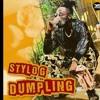 Download Stylo G - Dumpling Mp3