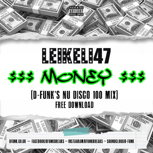 Leikeli47 - Money (D-Funk's Nu Disco 100 Mix) *Free Download*