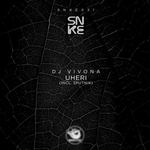 Dj Vivona - Uheri (incl. Sputnik) - SNKE031