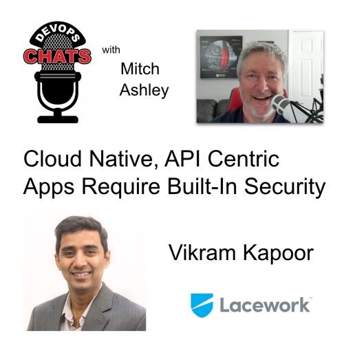 Why Cloud Native, API Centric Apps Require Built-In Security, Lacework