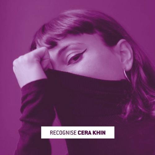Recognise: Cera Khin