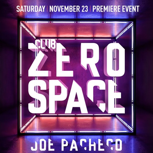 Club ZeroSpace | Joe Pacheco | 2019 Promo Set
