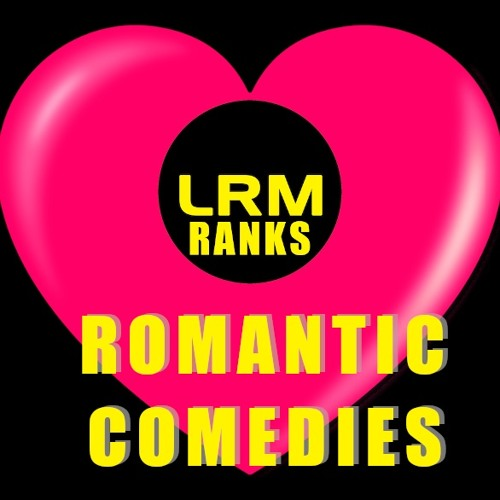 You'll Laugh And Cry With These Top Tier Rom Coms | LRM Ranks It