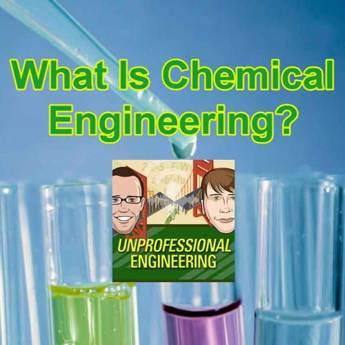 What Is Chemical Engineering - Episode 167