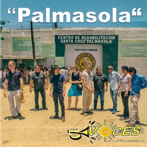 "Voces de Latinoamérica ""Palmasola"" 8.10.2019"
