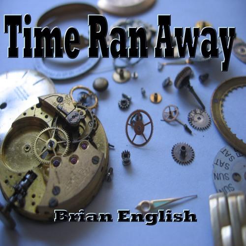 Brian English - Time Ran Away