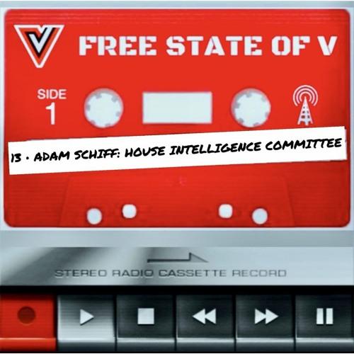 EPISODE 13 + Adam Schiff: House Intelligence Committee