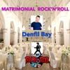 Matrimonial Rock'n'Roll ( music&lyrics by Denfil Bay )