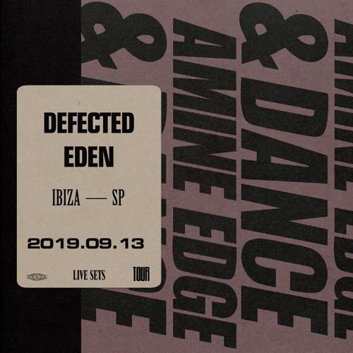2019.09.13 - Amine Edge & DANCE @ Defected - Eden, Ibiza, SP
