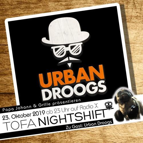 23.10.2019 - ToFa Nightshift mit Urban Droogs Crew