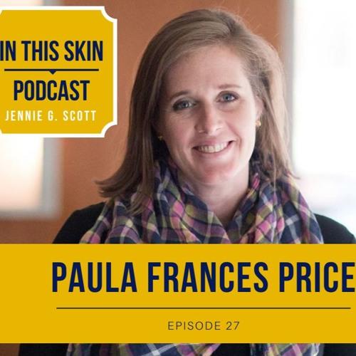 Episode 27 - Paula Frances Price
