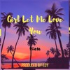 Hiiata - Girl Let Me Love You (Prod. EDY)