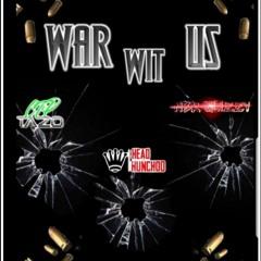"""War Wit Us"" ft. [CTP Tazo & Legend]"