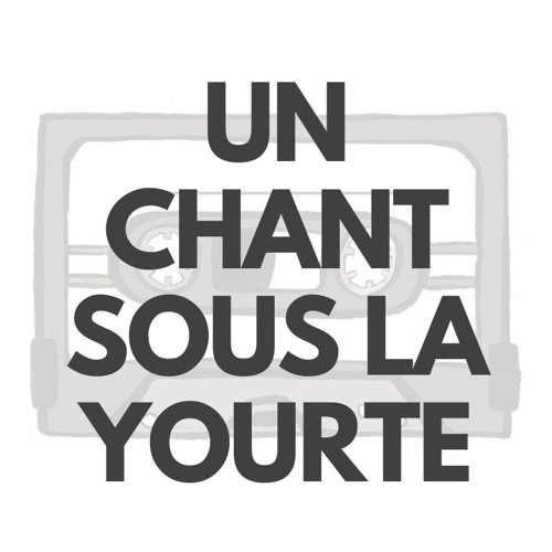 Un Chant sous La yourte
