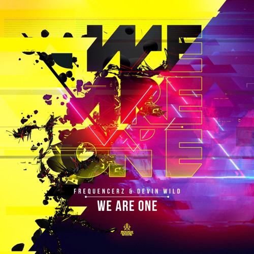 Frequencerz & Devin Wild - We Are One (OUT NOW)