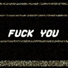 [fuck you]