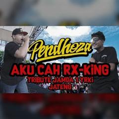 Pendhoza - Aku Cah RX King (Tribute to Jamda 1 YRKI Jateng)