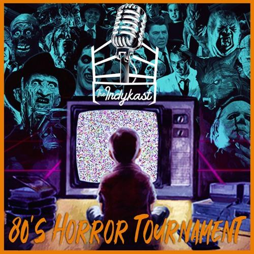 IndyKast S6:E260 - 80's Horror Tournament
